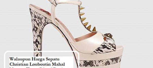Walaupun Harga Sepatu Christian Louboutin Mahal Namun Tetap Dicari Produsen